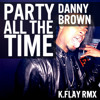 Danny Brown - Party All The Time (K.Flay Remix)