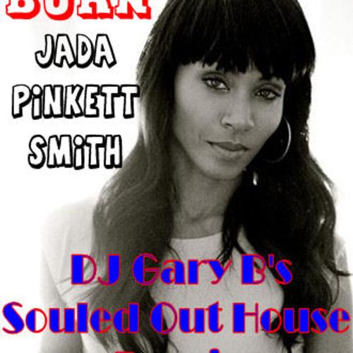 Burn - Jada Pinkett Smith (DJ Gary B's Souled Out House Remix) Real Time Mix