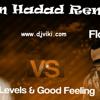 Avicii VS Flo Rida - Levels & Good Feeling (Ron Hadad Remix)