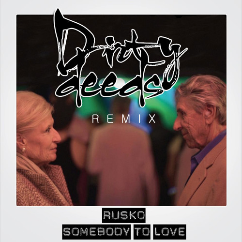 Rusko - Somebody to Love (Dirty Deeds Remix) FREE DOWNLOAD <3