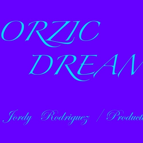 ORZIC DREAMS (Jordy Rodriguez) -Original- ITCHYCOO RECORDS