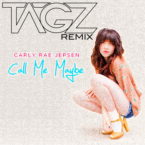 Carly Rae Jepsen - Call Me Maybe (Tagz Club Remix)