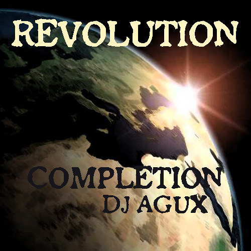 Revolution Completion - DJ Agux & The Third Twin