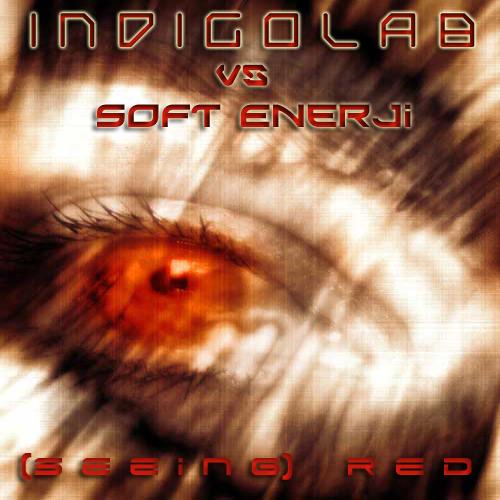 (Seeing) Red - indigolab vs Soft Enerji