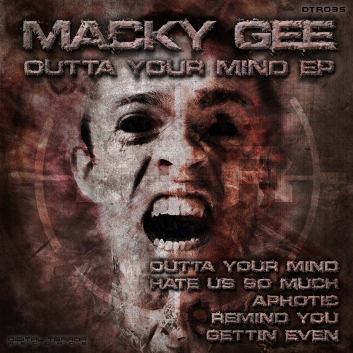 MACKY GEE - OUTTA YOUR MIND --{!!OUT NOW!!}--