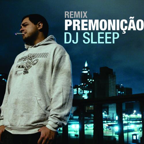Premonição - OGI (remix DJ SLEEP)