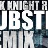 Dark Knight Rises -  Dubstep Remix