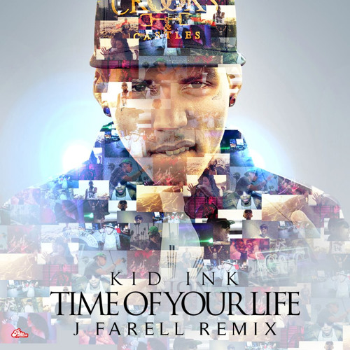 Kid Ink - Time Of Your Life (J Farell Remix)