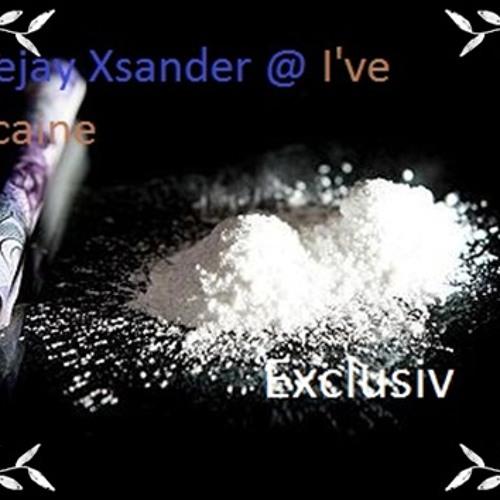 Deejay Xsander @I've Cocaine Exclusiv