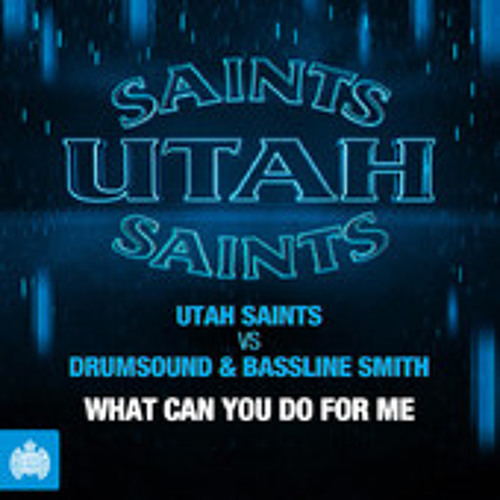 Utah Saints Vs Drumsound &Bassline Smith - What Can You Do For Me ( Zane Lowe 1st Play on Radio 1)