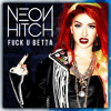 Neon Hitch - F U Betta (Chuckie Club Remix)(Savass Bootleg)