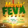 Movin' Feva Riddim Mix By(DJ Jermie Lee)