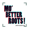Mo' Betta Roots selection