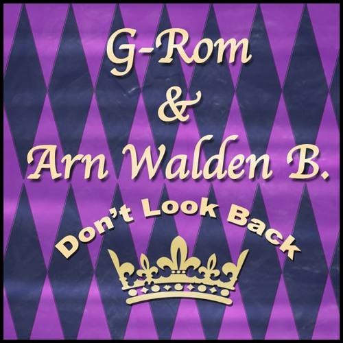 Don't Look Back - G-Rom & Arn Walden B.