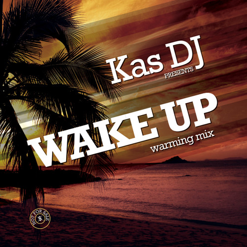 Kas DJ pres. Wake Up Warming Mix