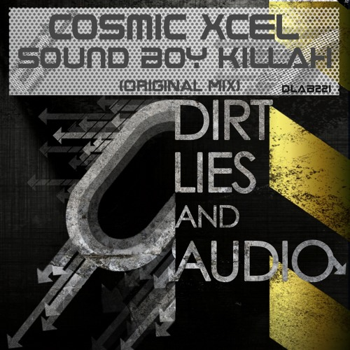 Cosmic Xcel - Sound Boy Killah (OUT NOW CHECK LINK FOR DOWNLOAD)