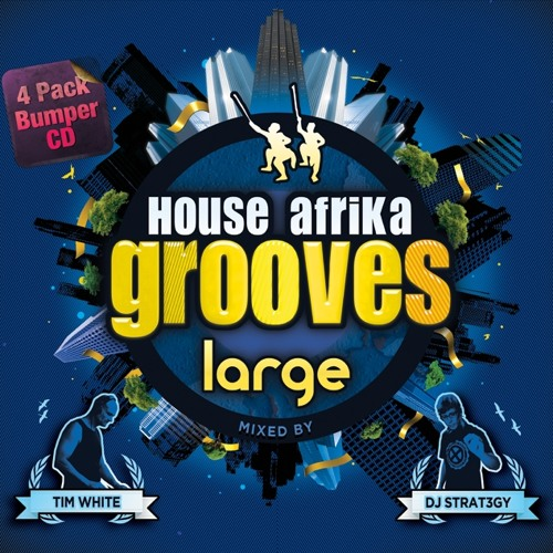 House Afrika Grooves - Large (Disc 2 Mixed by DJ Strat3gy)