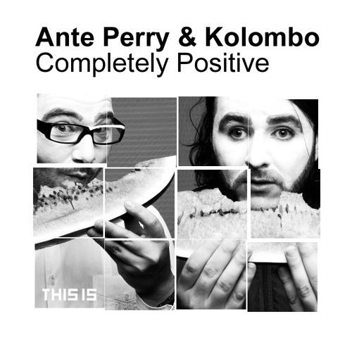 Ante Perry & Kolombo - Completely Positive (Walker & Royce Remix)