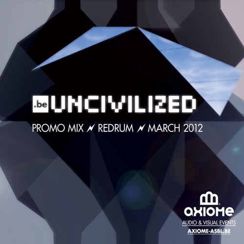Be Uncivilized promo mix (Solid Steel Show 27/04/12)