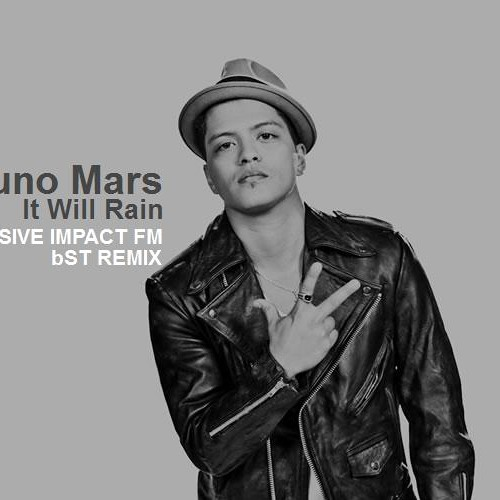 Bruno Mars - It Will Rain ( bST Remix ) EXCLUSIV IMPACT FM RADIO