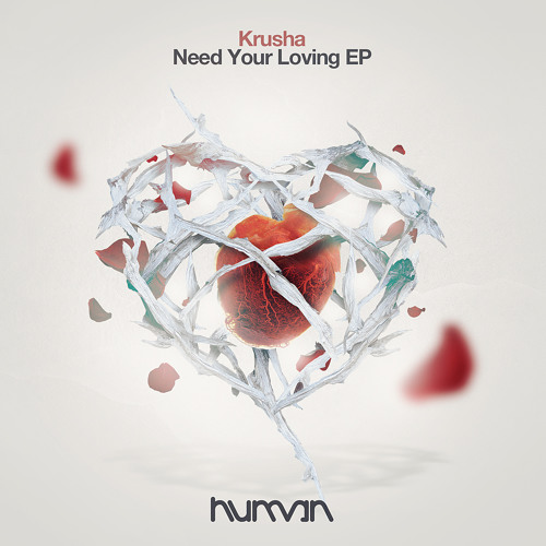 KRUSHA - Need Your Loving