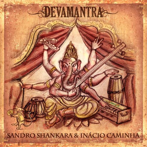 Deva Mantra - Sandro Shankara & Inácio Caminha