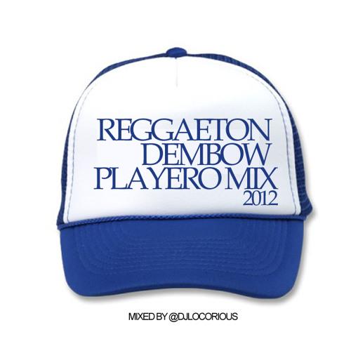 REGGAETON x DEMBOW x PLAYERO MIX 2012