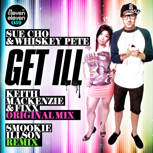 Sue Cho and Whiskey Pete - Get ill (Keith Mackenzie and Fixx Original Mix)