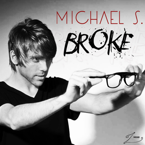 Michael S. - Broke (Radio Edit)