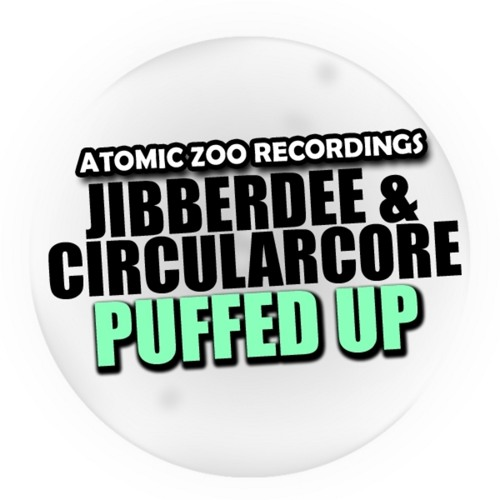 Jibberdee & CircularCore - Puffed Up (Jan Waterman remix) [Atomic Zoo] - Out now
