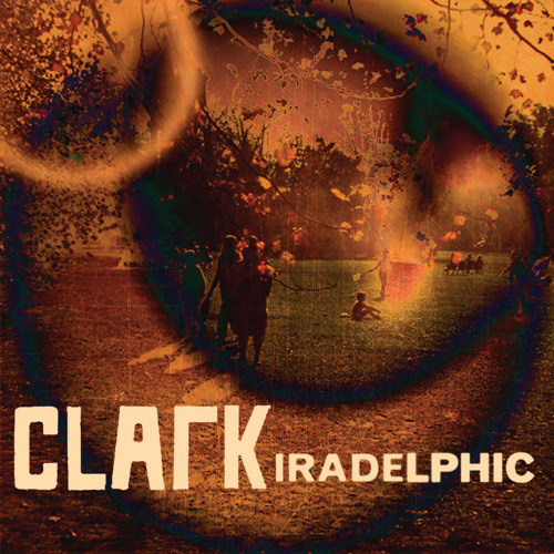 Clark - Secret (taken from Iradelphic)