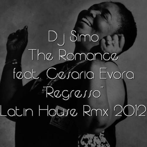 Dj Simo The Romance feat. Cesaria Evora - Regresso ( Latin House Rmx 2012)