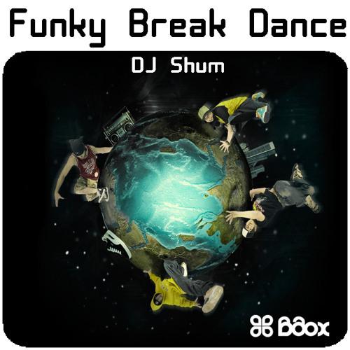 DJ Shum - Funky Break Dance