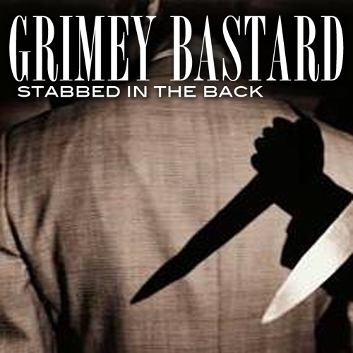 Stabbed In The Back by Grimey Bastard - Dubstep.NET Exclusive