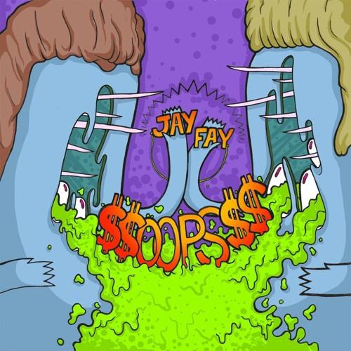 Jay Fay - $$ OOPS $$ EP