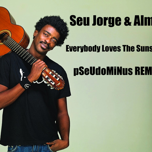 SKuRR - Seu Jorge & Almaz 'EVERYBODY LOVES THE SUNSHINE' Remix