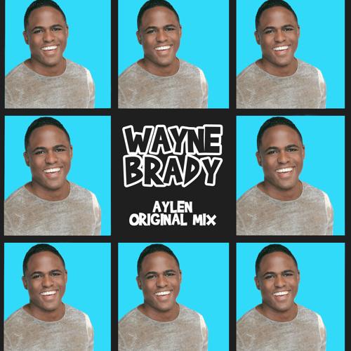 Aylen - Wayne Brady (Original Mix)