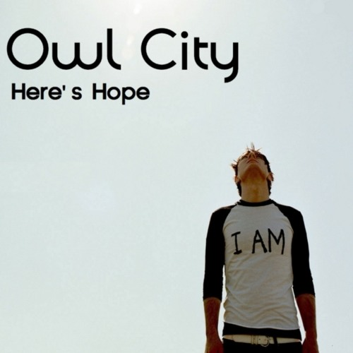 Owl City - Here's Hope