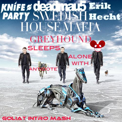 SHM, KnifeParty & Deadmau5 ft. Erik Hecht - Greyhound Sleeps Alone With Antidote (Goliat Intro Mash)