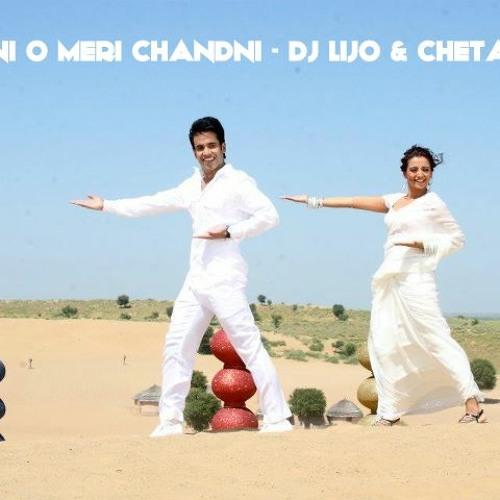 Chandni O Meri Chandni-DJ LIJO & CHETAS REMIX