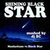 dj BC - Shining Black Star (Black Star vs Manhattans)