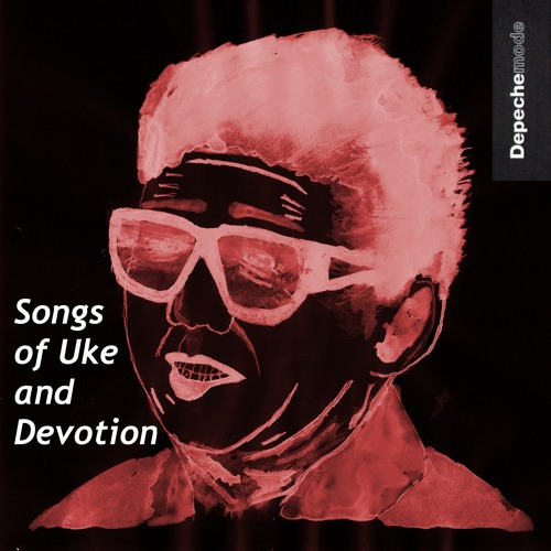 Songs of Uke and Devotion