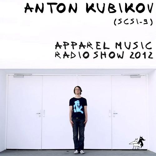 Anton Kubikov (SCSI-9): Apparel Music Radio show