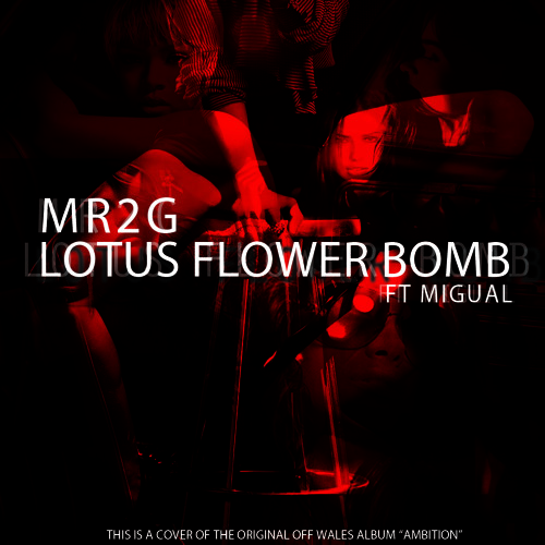 Mr2g lotus flower bomb ft migual cover track by mr2g free mr2g lotus flower bomb ft migual cover track by mr2g free listening on soundcloud mightylinksfo