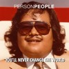 Download You'll Never Change The World - PersonPeople Mp3