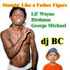 dj BC - Stuntin Like a Father Figure (Lil Wayne vs George Michael)