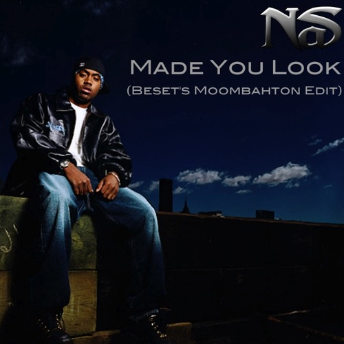Nas - Made You Look (Beset's Moombahton Edit)