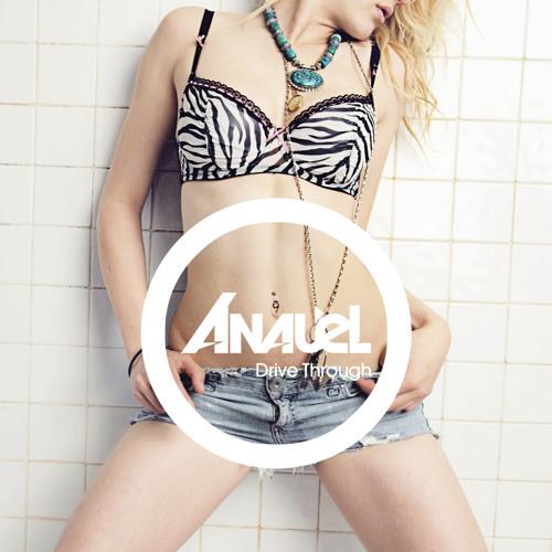 Anauel - Drive Through (Original)