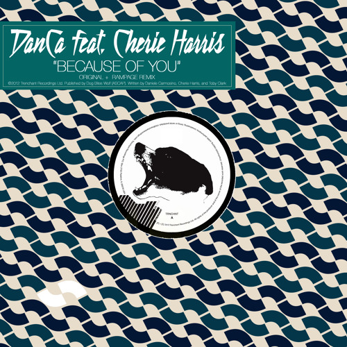 DanCa feat. Cherie Harris - Because Of You (Rampage Remix)