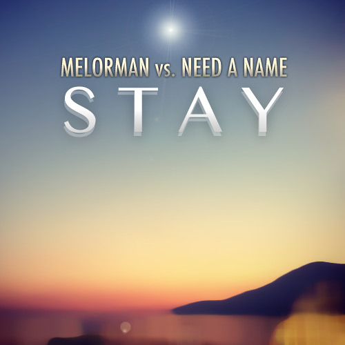 Melorman vs. Need a Name - Stay